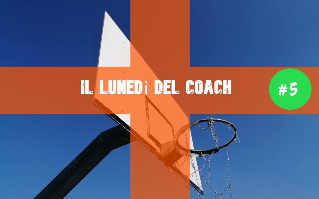 Il lunedì del Coach, #5